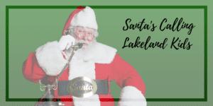 Santa's Calling Lakeland Kids