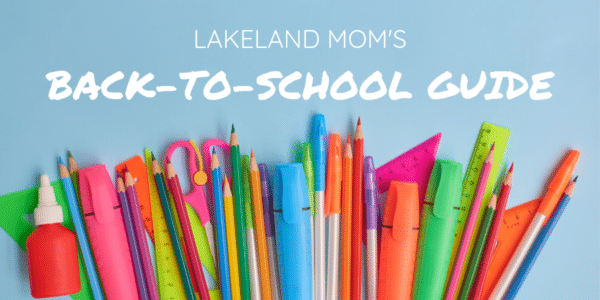 Lakeland Mom Back to School Guide
