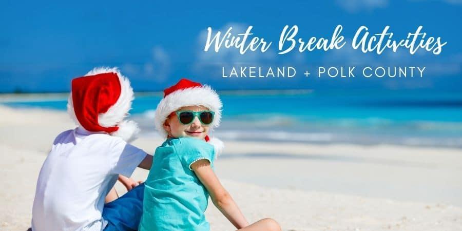 Things to do during Christmas Break in Lakeland Florida