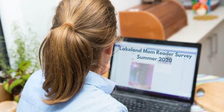 Lakeland Mom Reader Survey Summer 2020