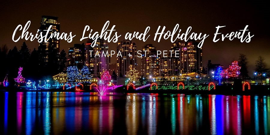 Holiday Activities + Christmas Lights in Tampa, Clearwater, and St. Pete