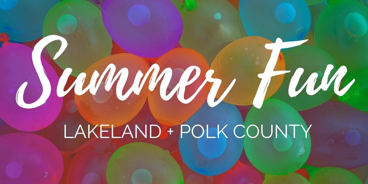 Summer Fun Guide Things to Do in Lakeland