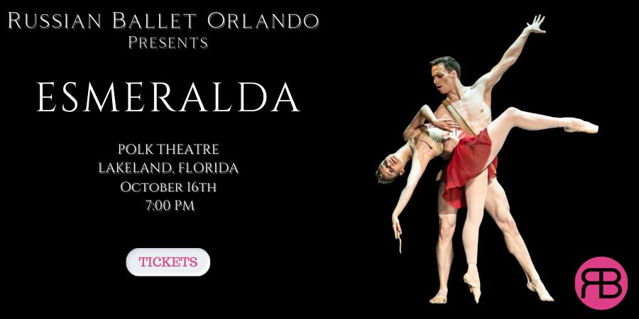 Esmeralda Russian Ballet Orlando 2021 Lakeland